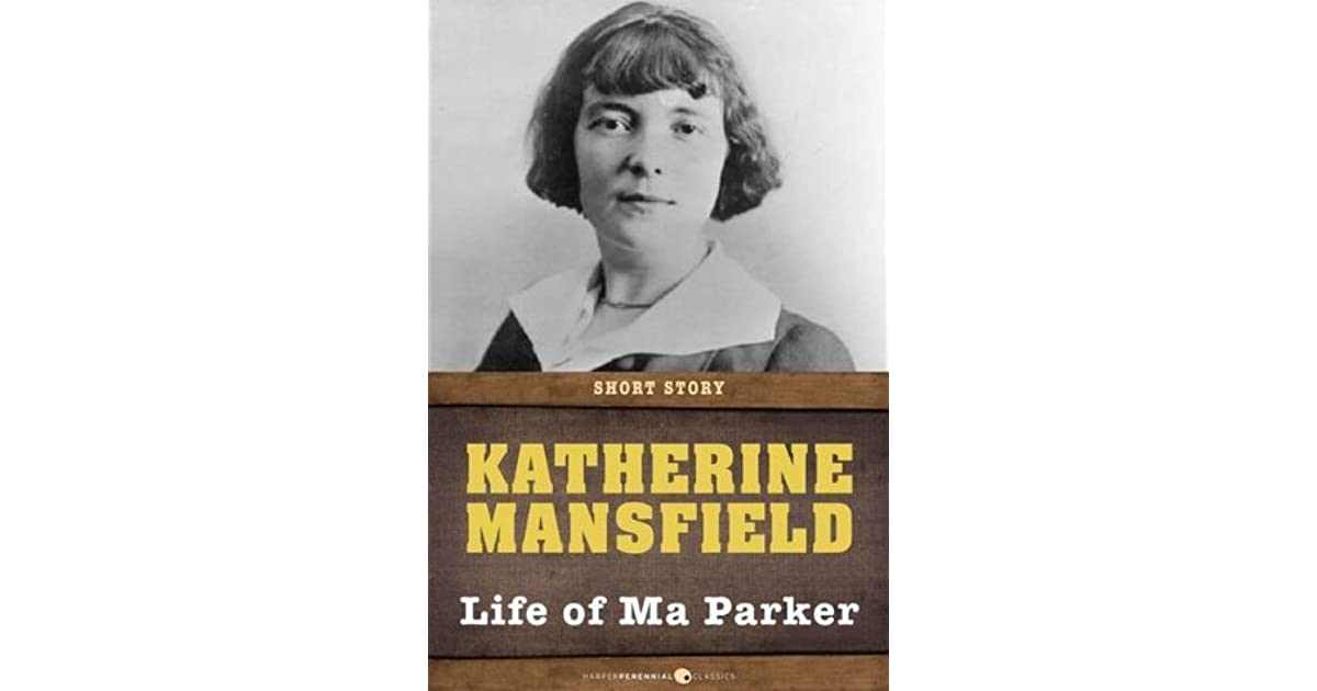 an analysis of katherine mansfields life of ma parker Laura sheridan is equally disappointed with her family's elitist behavior in the garden party in life of ma parker and miss brill the plots are and analysis about the garden party the garden party summary critical analysis of the garden party by katherine mansfield.