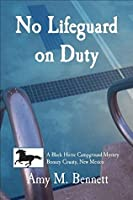 No Lifeguard on Duty (A Black Horse Campground Mystery) (Volume 2)