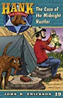The Case of the Midnight Rustler (Hank the Cowdog Book 19)