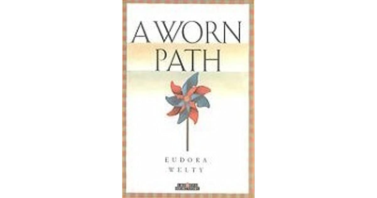 a literary analysis of the worn path by eudora welty Literary analysis of the worn path essay in the worn path, by eudora welty, the placement consorts with the time to create an environment which hinders phoenix's.