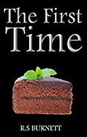 The First Time (My First Time Book 1)
