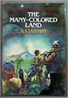 The Many Colored Land (Pliocene Exile #1)