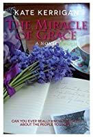 The Miracle of Grace: Can you ever know everything about the people you love