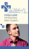 Her Brooding Italian Surgeon (Mills & Boon Medical)