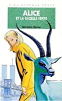 Alice et la Gazelle Verte (Nancy Drew, #135)