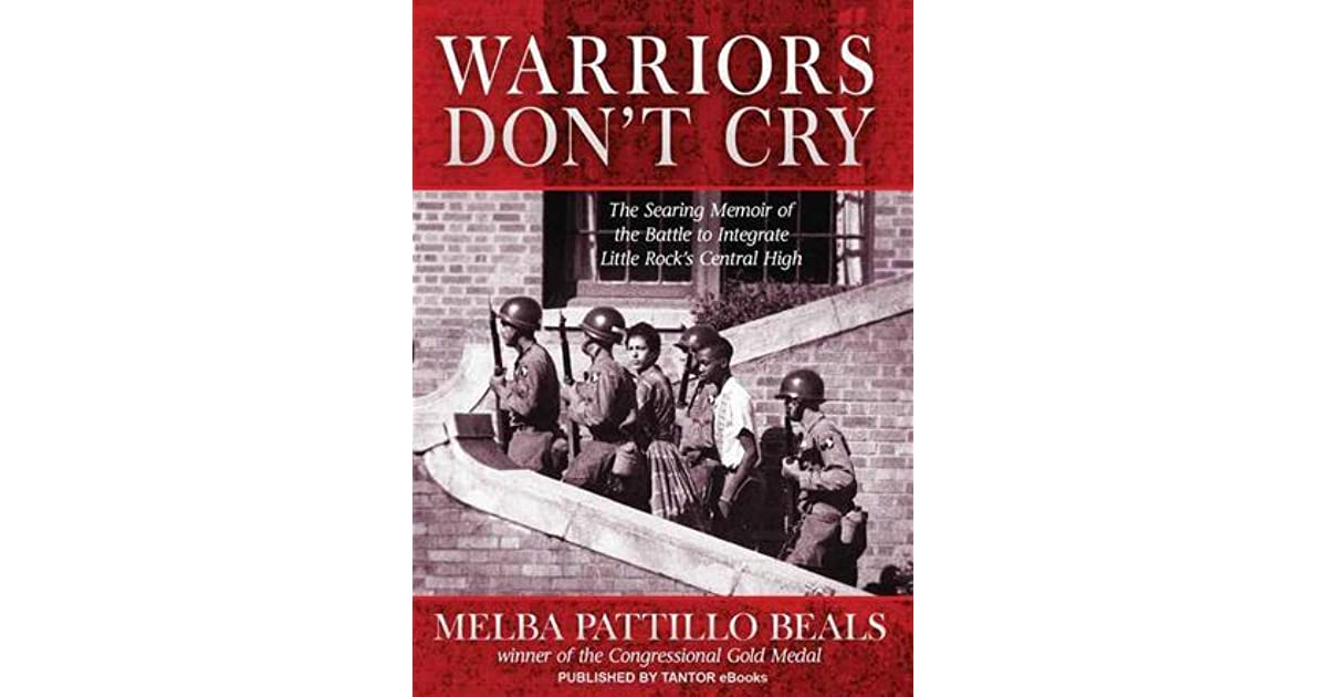 warriors dont cry by melba patillo beals essay I was particularly affected by warriors don't cry by melba pattillo beals it was  very difficult to listen to this entire story beals endured a great.