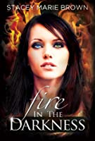 Fire in the Darkness (Darkness, #2)