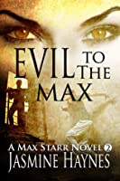 Evil to the Max ( Max Starr Series, Book 2)