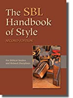 The SBL Handbook of Style: Biblical Studies and Related Disciplines