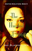The Hunted of 2060, a Shifter Dystopian (Shifter Evolutions Book #5)
