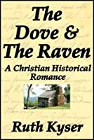 The Dove and The Raven: a Christian Historical Romance
