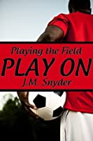 Play On (Playing the Field #3)