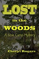 Lost in the Woods: A Bible Camp Mystery (Revised Edition)