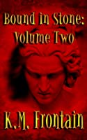 Bound in Stone: Volume Two