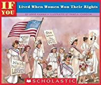 If You Lived When Women Won Their Rights (If You...)