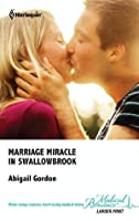 Marriage Miracle in Swallowbrook (The Doctors of Swallowbrook Farm)