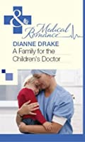A Family for the Children's Doctor (Mills & Boon Medical)