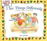 I See Things Differently:A First Look at Autism (A First Look at...Series)