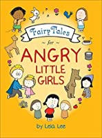Fairy Tales for Angry Little Girls (Angry Little Girls! Book 4)