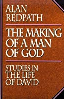 Making of a Man of God: Studies in the Life of David