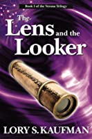 The Lens and the Looker (Book #1 of The Verona Trilogy)