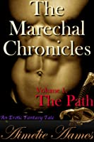 The Marechal Chronicles: Volume 1: The Path (The Marechal Chronicles, #1)