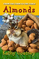 From the Farm to the Table Almonds