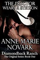 The Doctor Wears A Stetson (The Diamondback Ranch Series, #1)