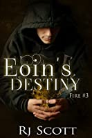 Eoin's Destiny (The Fire Trilogy Book 3)