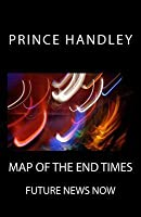 Map of the End Times: Future News Now