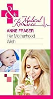 Her Motherhood Wish (Mills & Boon Medical) (The Most Precious Bundle of All - Book 1)