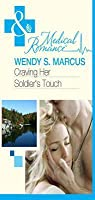 Craving Her Soldier's Touch (Mills & Boon Medical) (Beyond the Spotlight... - Book 1)