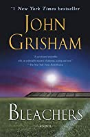 Bleachers by John Grisham — Reviews, Discussion, Bookclubs, Lists
