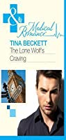 The Lone Wolf's Craving (Mills & Boon Medical) (Men of Honour - Book 2)