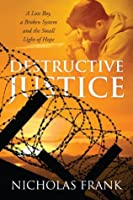 Destructive Justice: A Lost Boy, a Broken System and the Small Light of Hope