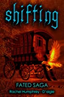 Shifting, Book Two in the Fated Saga Fantasy Series