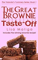 The Great Brownie Taste-off: (The Yolanda's Yummery Series, Book 1)