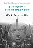 The Poet and the Private Eye: New York 1953, Dylan Thomas's Last Days and Someone is Watching...