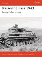 Kasserine Pass 1943: Rommel's last victory (Campaign)