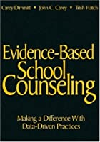 Evidence Based School Counseling: Making A Difference With Data Driven Practices