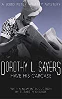 Have His Carcase (Lord Peter Wimsey Mysteries, #7)