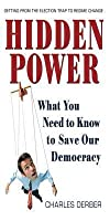 Hidden Power: What You Need to Know to Save Our Democracy