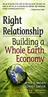 Right Relationship: Building a Whole Earth Economy