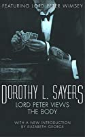 Lord Peter Views the Body (Lord Peter Wimsey Mysteries, #4)