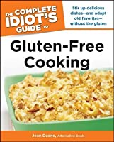 The Complete Idiot's Guide to Gluten-Free Cooking