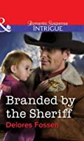 Branded by the Sheriff (Mills & Boon Intrigue)