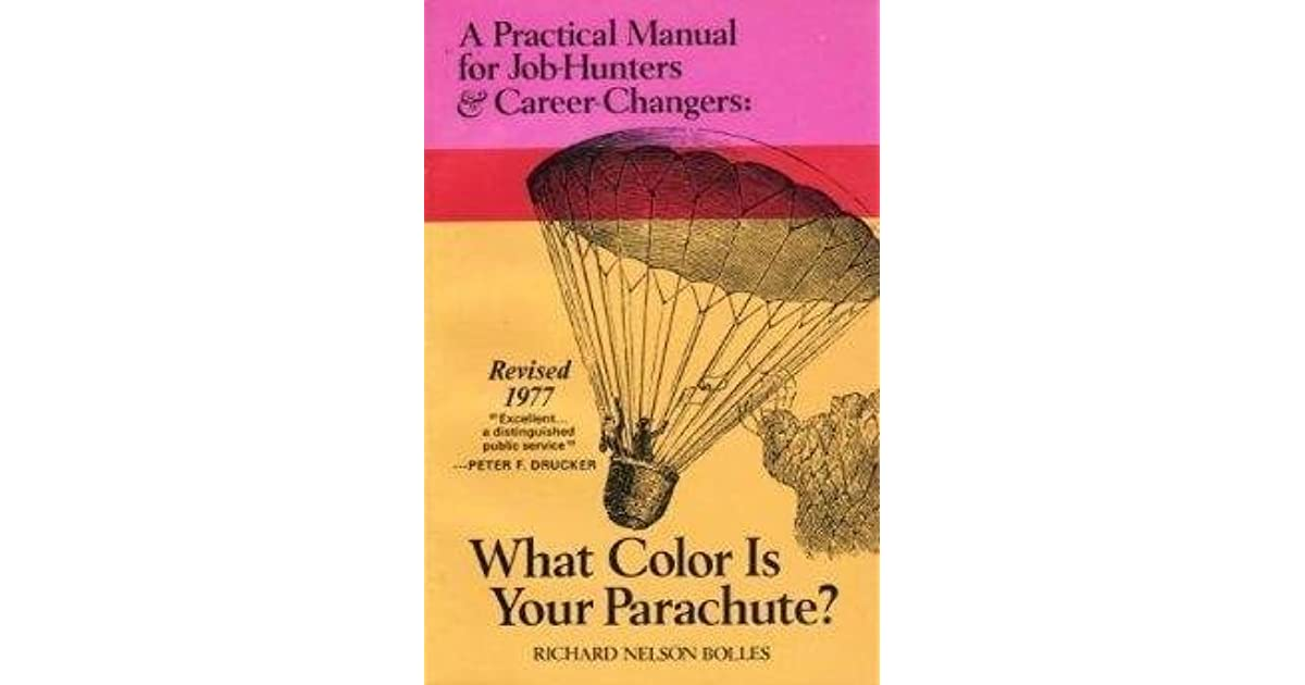What Color Is Your Parachute? 1977: A Practical Manual For ...