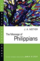 The Message of Philippians (The Bible Speaks Today Series)