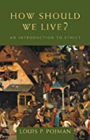 How Should We Live?: An Introduction to Ethics