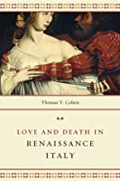 Love and Death in Renaissance Italy
